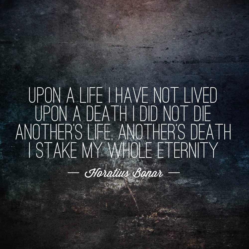 Upon A Life I Have Not Lived