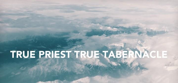 True Priest True Tabernacle