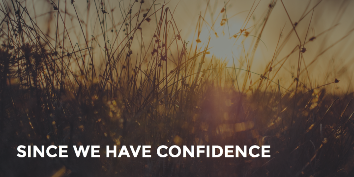 Since We Have Confidence