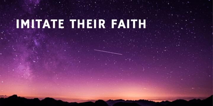 Imitate Their Faith