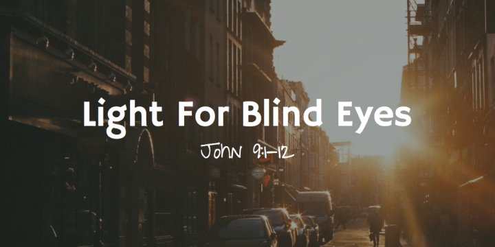 Light For Blind Eyes John 9:1-12