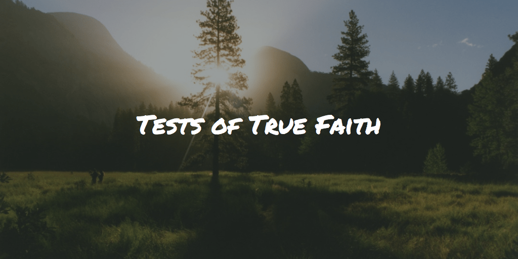 Tests of True Faith