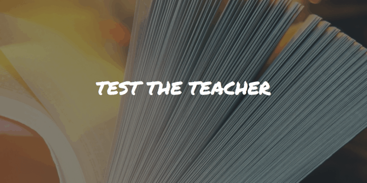 Test The Teacher