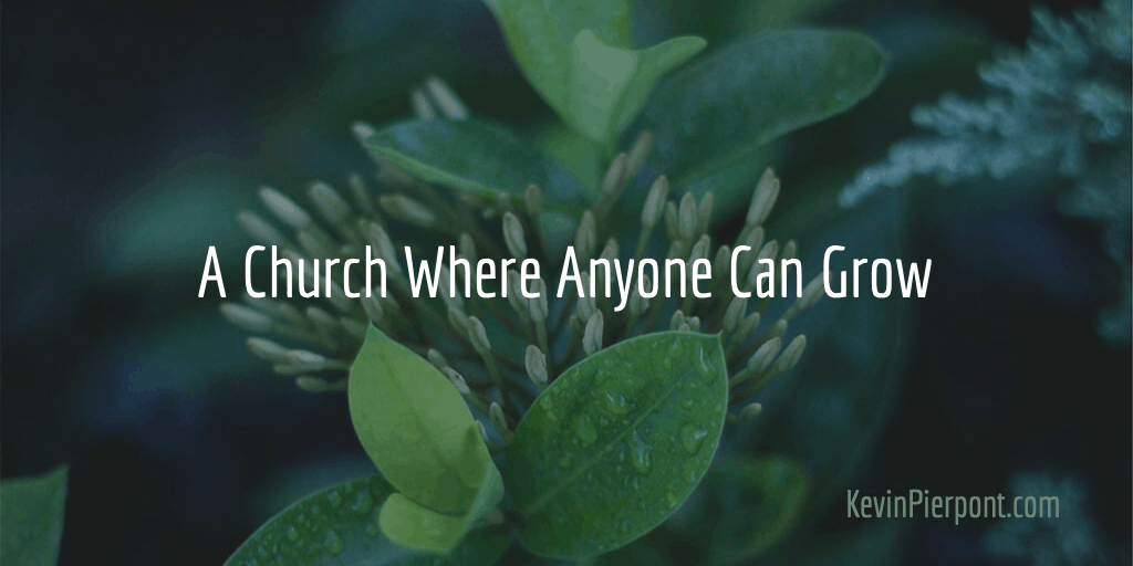 A Church Where Anyone Can Grow