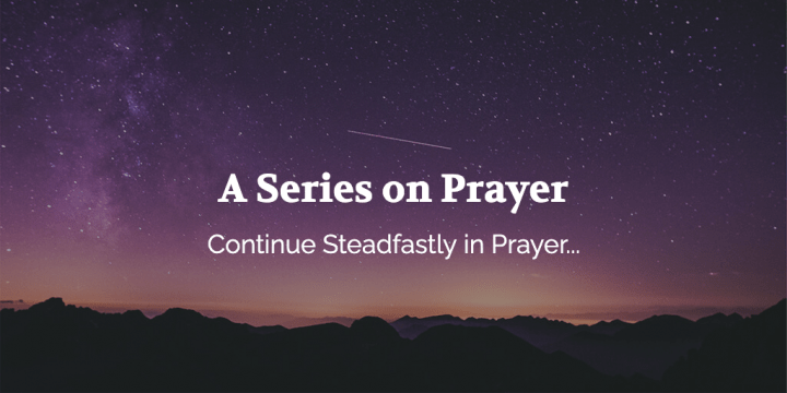 A Series on Prayer